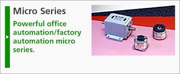 Micro Series: Powerful office automation/factory automation micro series.