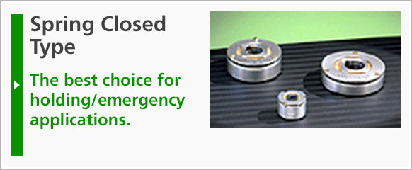 Spring Closed Type: The best choice for holding/emergency applications.